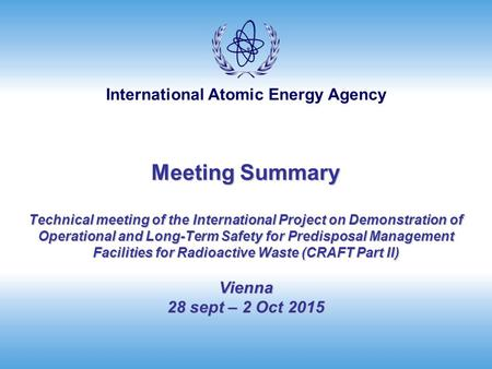 International Atomic Energy Agency Meeting Summary Technical meeting of the International Project on Demonstration of Operational and Long-Term Safety.