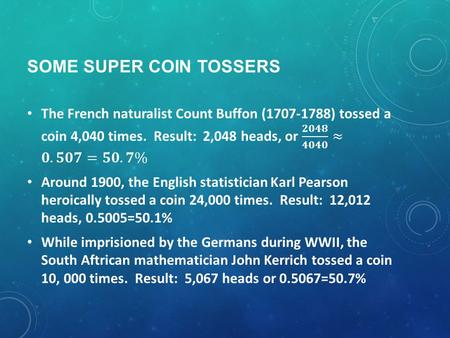 SOME SUPER COIN TOSSERS. CHAP 6.2 B PROBABILITY MODELS.