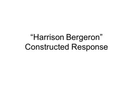 "Response Paper on ""Harrison Bergeron"" by Kurt Vonnegut"
