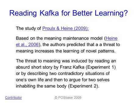 Reading Kafka for Better Learning? The study of Proulx & Heine (2009):Proulx & Heine (2009): Based on the meaning maintenance model (Heine et al., 2006),