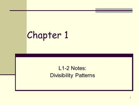1 Chapter 1 L1-2 Notes: Divisibility Patterns. 2 Vocabulary A whole number is divisible by another number if the remainder is 0. A whole number is even.