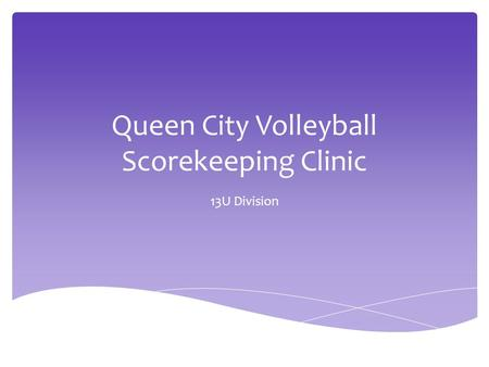 Queen City Volleyball Scorekeeping Clinic 13U Division.
