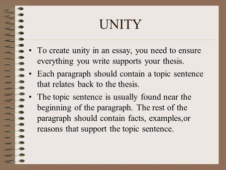 els writing lecture the paragraph unity and coherence  unity to create unity in an essay you need to ensure everything you write supports