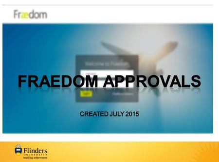 Fraedom Approvals Presentation Created 16/7/15. www.fraedom.com Click on Log In button.