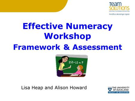 Effective Numeracy Workshop Framework & Assessment Lisa Heap and Alison Howard.