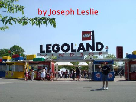  I think going to Legoland would be a lot of fun.  One of my favourite toys is Lego. I have around 19 different sets of Lego, my favourite is Pharoah's.