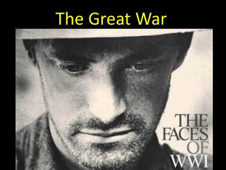 The Great War. 1914 – Europe Goes to War Allied Powers: Britain, France, Russia, Italy, later the U.S. Central Powers: Germany, Austria- Hungary, Ottoman.