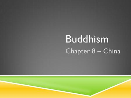 "Buddhism Chapter 8 – China. INTRODUCTION  Buddhism is a religion to about 300 million people around the world  ""budhi"" = to awaken  founder: Siddhartha."