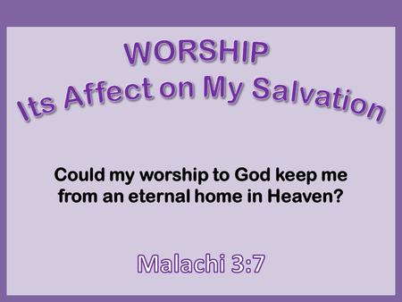 " How to worship God  John 4:20-24  What is the ""spirit""?  Things related to the spiritual  Romans 14:17  What is the ""truth""?  John 17:17; 1 Peter."