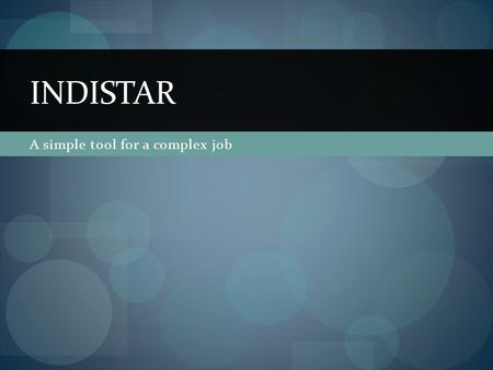 A simple tool for a complex job INDISTAR. Learning Outcomes As a result of this training, participants will be able to… Navigate the Wisconsin Indistar.