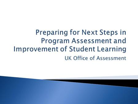 UK Office of Assessment. The LEARNING Initiative Dual Track Implementation Strategy Completion Dates Not actively engaged in program level assessment.
