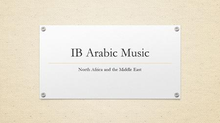 IB Arabic Music North Africa and the Middle East.