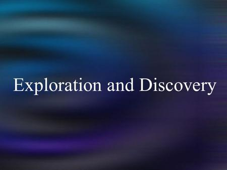 Exploration and Discovery. I. The Renaissance brought new ways of looking at the world A.Scientists challenged old assumptions mid 1500's B. The Scientific.