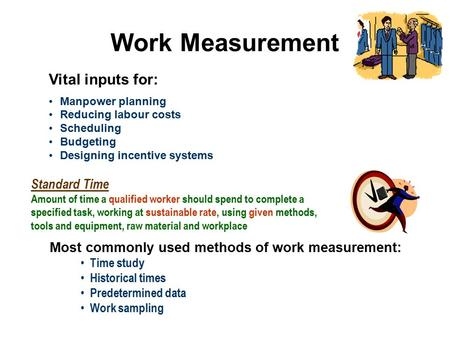 Work Measurement Vital inputs for: Standard Time