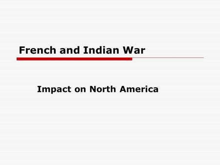 French and Indian War Impact on North America. What countries claimed the land west of the 13 Colonies before 1763? England, France, Spain, and Russia.