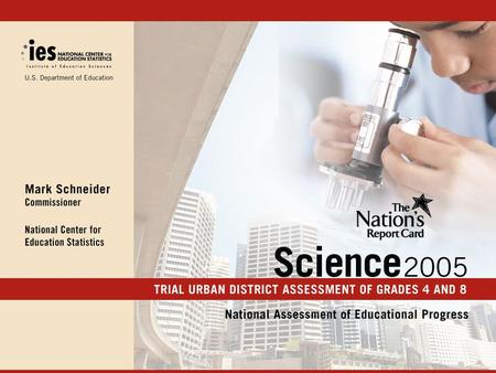 The Nation's Report Card: Trial Urban District Assessment: Science 2005.