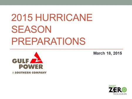 2015 HURRICANE SEASON PREPARATIONS March 18, 2015.