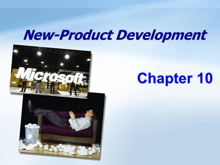 New-Product Development Chapter 10. 10- 1 Objectives Understand how companies find and develop new-product ideas. Learn the steps in the new-product development.