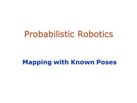 SA-1 Probabilistic Robotics Mapping with Known Poses.