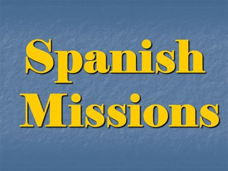 Spanish Missions. As the Spanish became more interested in the new land, they sent priests to the new land. Why? As the Spanish became more interested.