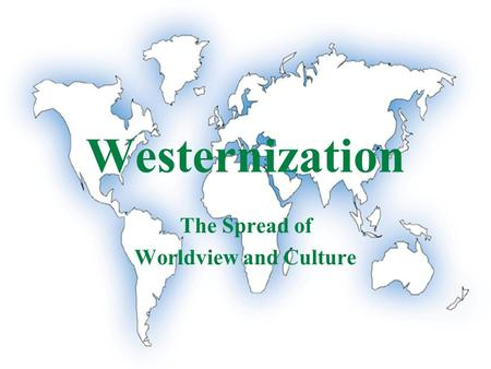 globalization as westernization Cultural globalization and westernization  more about essay on cultural globalization 'effects of globalization and cross-cultural experiences in education.