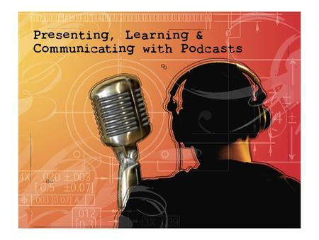 What is a Podcast? A podcast is a digital media file, or a series of such files, that is distributed over the Internet using syndication feeds for playback.