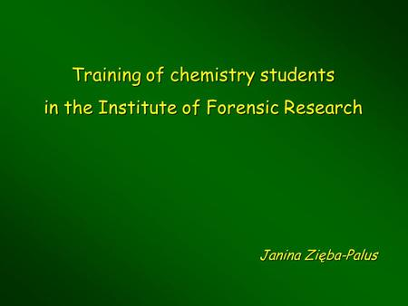 Training of chemistry students in the Institute of Forensic Research Janina Zięba-Palus.