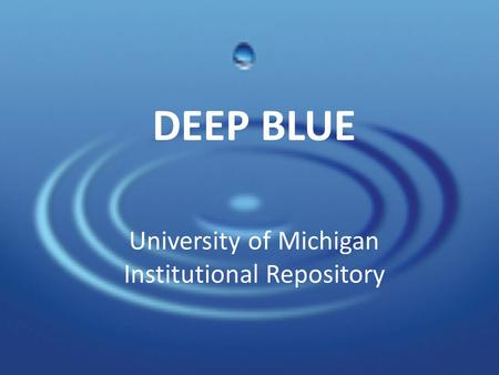 DEEP BLUE University of Michigan Institutional Repository.