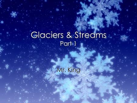 Glaciers & Streams Part 1 Mr. King. Horn U-shaped Valley.