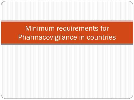 Minimum requirements for Pharmacovigilance in countries.