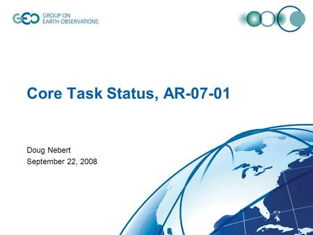 Core Task Status, AR-07-01 Doug Nebert September 22, 2008.