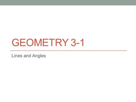 GEOMETRY 3-1 Lines and Angles. Vocabulary Examples Identify each of the following. a. a pair of parallel segments b. a pair of skew segments d. a pair.