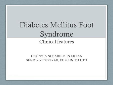 Diabetes Mellitus Foot Syndrome Clinical features