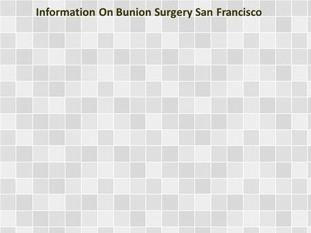 Information On Bunion Surgery San Francisco. A bunion is a protrusion on the side of a big toe. This toe tends to lean in the direction of the smaller.