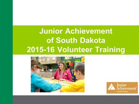 Junior Achievement of South Dakota 2015-16 Volunteer Training.
