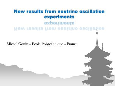 Michel Gonin – Ecole Polytechnique – France. 1987 : SUPER NOVA SN1987A Super-Kamiokande Introduction neutrino oscillations mixing matrices Introduction.