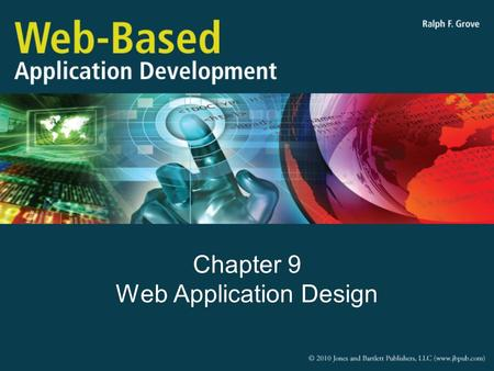 Chapter 9 Web Application Design. Objectives Describe the MVC design pattern as used with Web applications Explain the role and responsibilities of each.