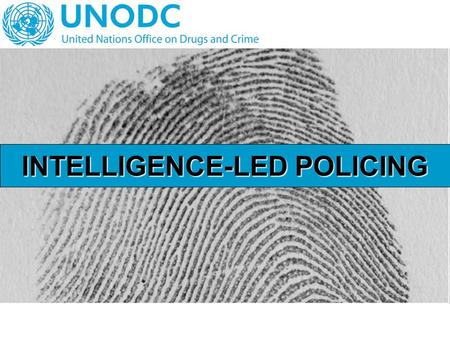 INTELLIGENCE-LED POLICING. How does it work? ►Less investigative, more strategic resource allocation ►Closer integration of crime analysis and criminal.