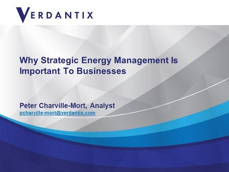 Why Strategic Energy Management Is Important To Businesses Peter Charville-Mort, Analyst