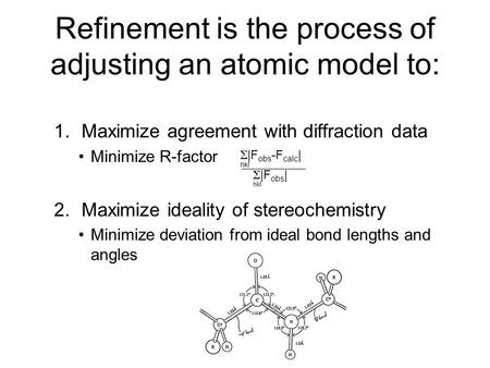 Refinement is the process of adjusting an atomic model to: