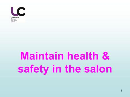 1 Maintain health & safety in the salon. 2 Aim For you to understand : Health & Safety at Work Act C.O.S.H.H regulations Electricity at Work Act Objective.