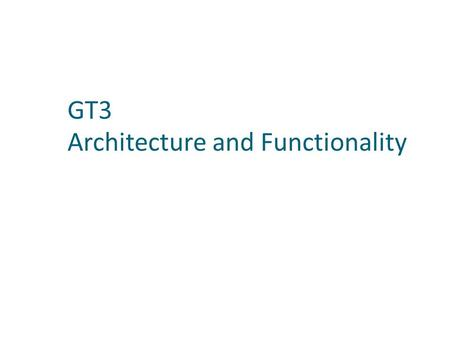 GT3 Architecture and Functionality. Core OGSI Implementation Security Services System-Level Services Container Hosting Environment Base Services Resource.