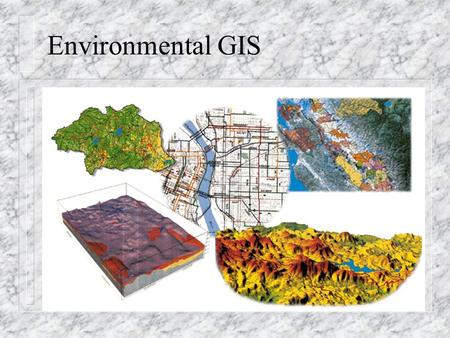 Environmental GIS. Introduction to GIS EAA502 M.Sc in Civil Engineering PPKA.