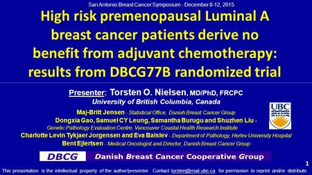 High risk premenopausal Luminal A breast cancer patients derive no benefit from adjuvant chemotherapy: results from DBCG77B randomized trial 1 San Antonio.