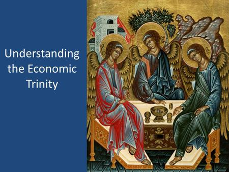 Understanding the Economic Trinity. Divine Economy to Human Economy Michael Crosby OFM Cap 1.All are equal 2.God entered into mutual relationship with.