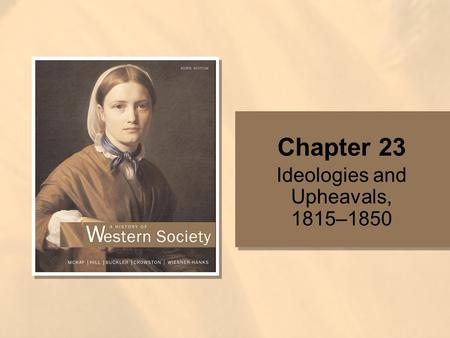Chapter 23 Ideologies and Upheavals, 1815–1850. Copyright © Houghton Mifflin Company. All rights reserved. 23 | 2 Question ________ was the first country.