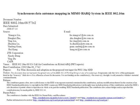 Synchronous data-antennas mapping in MIMO HARQ System in IEEE 802.16m Document Number: IEEE S802.16m-08/573r2 Date Submitted: 2008-07-14 Source: E-mail: