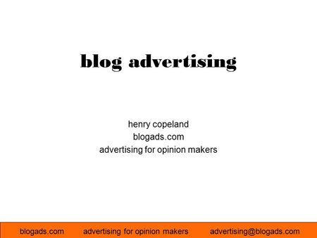 Blogads.comadvertising for opinion henry copeland blogads.com advertising for opinion makers blog advertising.