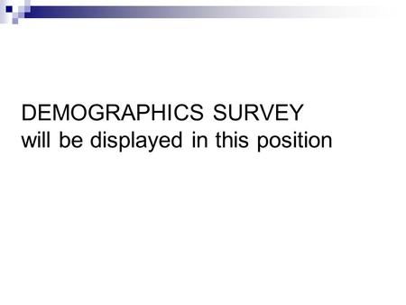 DEMOGRAPHICS SURVEY will be displayed in this position.