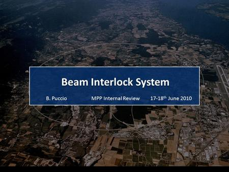 Beam Interlock System MPP Internal ReviewB. Puccio17-18 th June 2010.